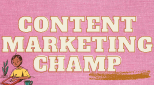 Content Marketing Champ